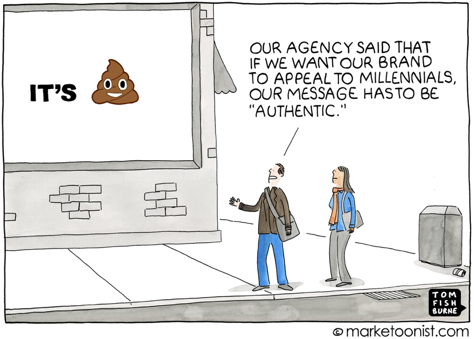 Cartoon presenting a woman and a man staring at the billboard presenting poo icon, man is saying: Our agency said that if we want our brand to appeal to millennials, our message has to be 'authentic'