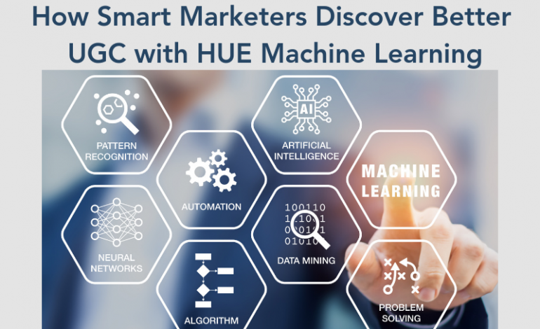 Webinar: How Smart Marketers Discover Better UGC with HUE Machine Learning