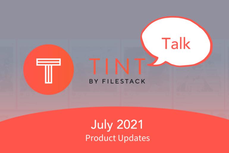 TINT Talk july 2021 updates