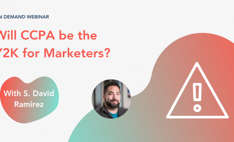 Will CCPA be the Y2K for Marketers? [Webinar]