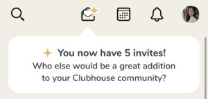 """Clubhouse """"You now have 5 invites!"""" screen."""